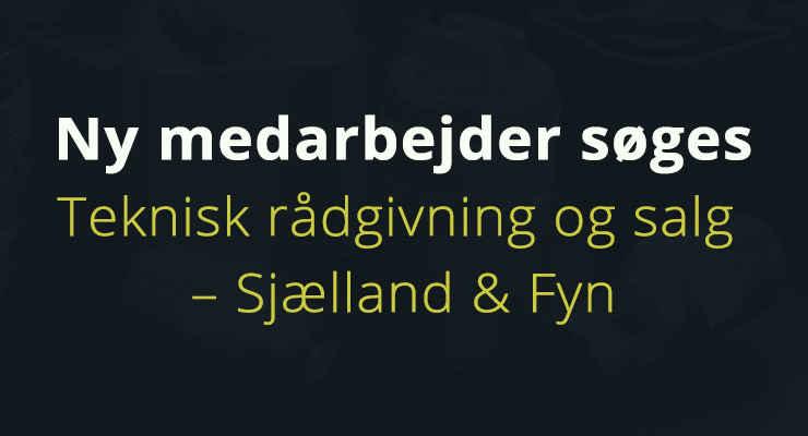 Vi søger en ny medarbejder til teknisk rådgivning og salg – Sjælland og Fyn