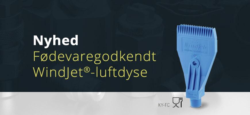 De nye fødevaregodkendte WindJet®-dyse